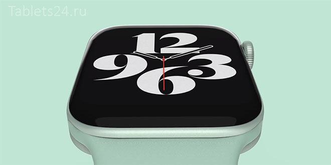 Apple Watch Series 7 могут получить новый дизайн